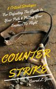 Counter Strike: 8 Critical Strategies For Defeating The Giants In Your Path & Putting Your Enemies To Flight