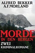 Morde in den Bergen: Zwei Kriminalromane