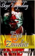 Eye Zombie, Love and Revenge