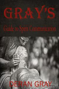 Gray's Guide to Spirit Communication