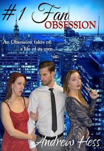#1 Fan: Obsession
