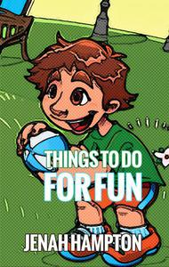 Things to do for Fun (Illustrated Children's Book Ages 2-5)