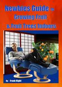 Newbies Guide Growing Fruit & Fruit Trees Indoors