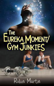 The Eureka Moment/GymJunkies