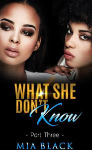 What She Don't Know 3