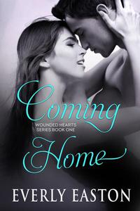 Coming Home: Book One (Wounded Hearts)