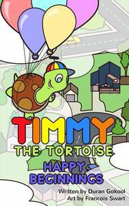 Timmy the Tortoise Happy Beginnings