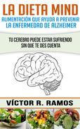La dieta Mind, alimentación que ayuda a prevenir la enfermedad de Alzheimer