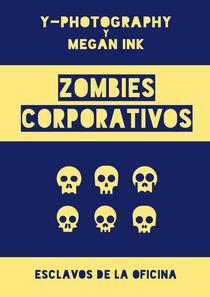 Zombies corporativos: Esclavos de la oficina