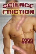 Science Friction (Sci-Fi Gay Tentacle Sex Erotica)