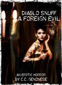 Diablo Snuff: A Foreign Evil