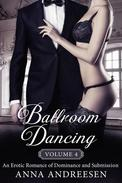 Ballroom Dancing: An Erotic Romance of Dominance and Submission, Vol. 4