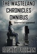 The Wasteland Chronicles Omnibus Edition