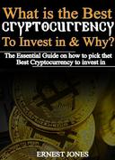 What is the Best Cryptocurrency to Invest in and why?