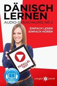 Dänisch Lernen Einfach Lesen - Einfach Hören Paralleltext Audio-Sprachkurs Nr. 2