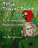 True Travel Tales by an Insatiable Adventuress