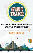 GET PAID TO TRAVEL:  COME VIAGGIARE GRATIS CON IL TIMESHARE
