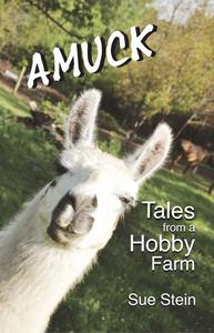 Amuck: Tales From a Hobby Farm