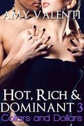 Hot, Rich and Dominant 3 - Collars and Dollars