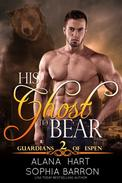 His Ghost to Bear: A Hallowed Love Romance