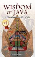The Wisdom of Java - 12 Wiseful Javanese Way of Life