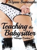 Teaching the Babysitter (Menage Erotica)