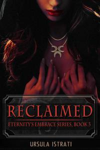 Reclaimed: Eternity's Embrace Series, Book 3