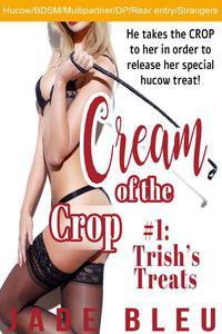 Cream of the Crop #1: Trish's Treats