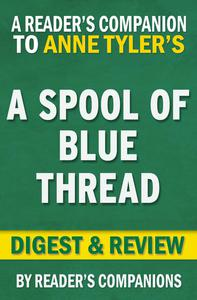 A Spool of Blue Thread by Anne Tyler   Digest & Review