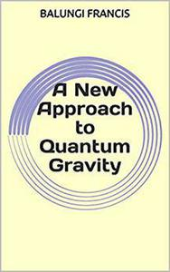 A New Approach to Quantum Gravity