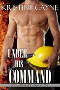 Under His Command: A Firefighter Romance