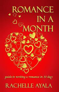 Romance In A Month: How To Write A Romance