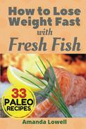 How to Lose Weight Fast with Fresh Fish