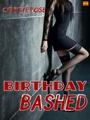 Birthday Bashed (A Used & Abused Rough Sex Story)