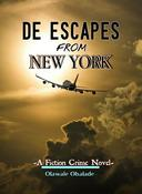 De Escapes From New York : A Fiction Crime Novel