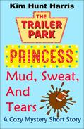 Mud, Sweat, and Tears  - A Cozy Mystery Short Story