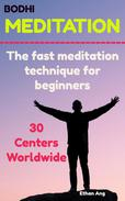 Bodhi Meditation : The Fast Meditation Technique For Beginners