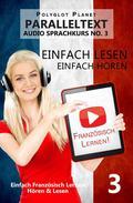 Französisch Lernen - Einfach Lesen | Einfach Hören | Paralleltext Audio-Sprachkurs Nr. 3