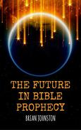 The Future in Bible Prophecy