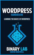 Wordpress Handbook  Learn the Basics of Wordpress in Two Weeks
