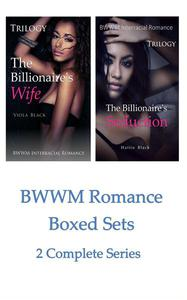 BWWM Romance Boxed Sets: The Billionaire's Wife\The Billionaire's Seduction (2 Complete Series)