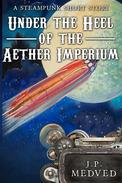 Under the Heel of the Aether Imperium