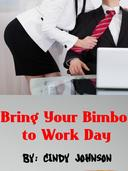 Bring Your Bimbo to Work Day
