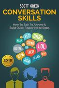 Conversation Skills: How To Talk To Anyone & Build Quick Rapport In 30 Steps