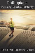 Philippians: Pursuing Spiritual Maturity