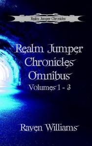 Realm Jumper Chronicles Omnibus Edition Books 1 - 3