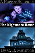 Her Nightmare House