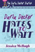 Darla Decker Hates to Wait