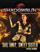 Shadowrun: Sail Away, Sweet Sister