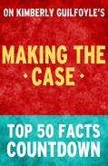 Making the Case: Top 50 Facts Countdown